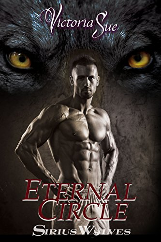 Download Eternal Circle (Sirius Wolves Book 3) (English Edition) B0778XK48G