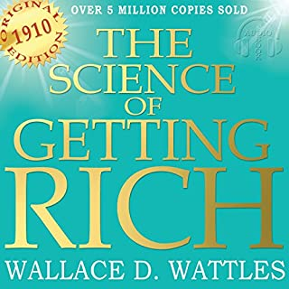 The Science of Getting Rich - Original Edition                   By:                                                                                                                                 Wallace D. Wattles                               Narrated by:                                                                                                                                 Christa Lewis                      Length: 2 hrs and 23 mins     21 ratings     Overall 4.8