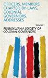 Officers, Members, Charter, By-laws, Colonial Governors, Addresses Volume 1 (English Edition)
