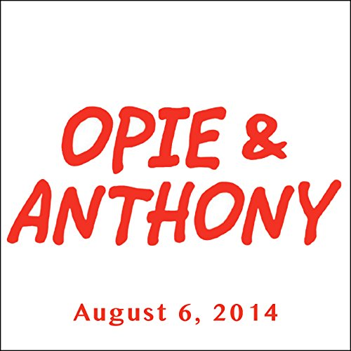 Opie & Anthony, Todd Barry and Bob Kelly, August 6, 2014 audiobook cover art