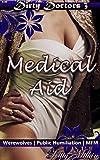 Medical Aid: Werewolves | Public Humiliation | MFM (Dirty Doctors Book 2)