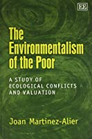 The Environmentalism of the Poor: A Study of Ecological Conflicts and Valuation