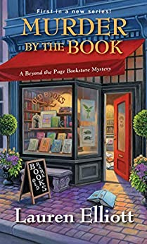 Murder by the Book (A Beyond the Page Bookstore Mystery 1) by [Lauren Elliott]