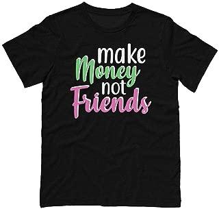 Make Money Not Friends Shirt Unisex