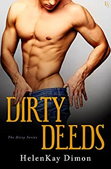 Dirty Deeds (The Dirty Series Book 1) by [HelenKay Dimon]
