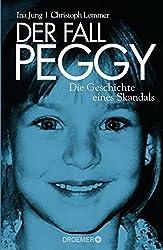 """Der Fall Peggy """"Der Fall Peggy - Die Geschichte eines Skandals"""" von Ina Jung und Christoph Lemmer"""