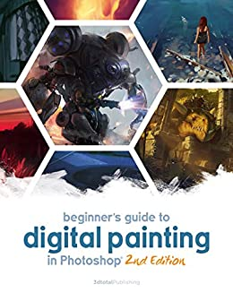 Beginner's Guide to Digital Painting in Photoshop 2nd Edition by [Publishing 3dtotal]