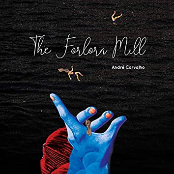 The Forlorn Mill