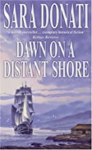 Dawn on a Distant Shore by Sara Donati (1-Oct-2008) Paperback
