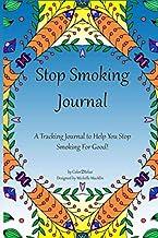 STOP SMOKING JOURNAL,Quit Smoking Planner: A Stop Smoking Planner, Tracker and Journal (Volume 1)