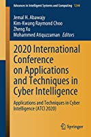 2020 International Conference on Applications and Techniques in Cyber Intelligence: Applications and Techniques in Cyber Intelligence (ATCI 2020) (Advances in Intelligent Systems and Computing (1244))