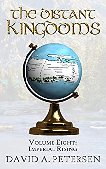 [David A. Petersen]のImperial Rising (The Distant Kingdoms Book 8) (English Edition)
