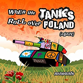 When the Tanks Roll over Poland (Again)