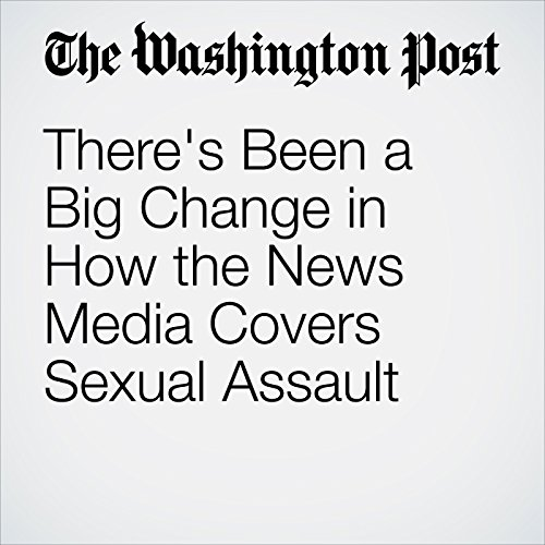 There's Been a Big Change in How the News Media Covers Sexual Assault copertina