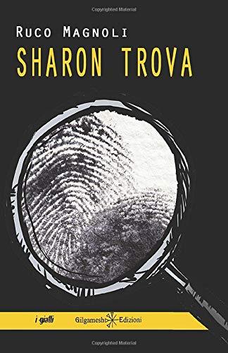 Sharon trova: il primo episodio della saga più bella del giallo italiano