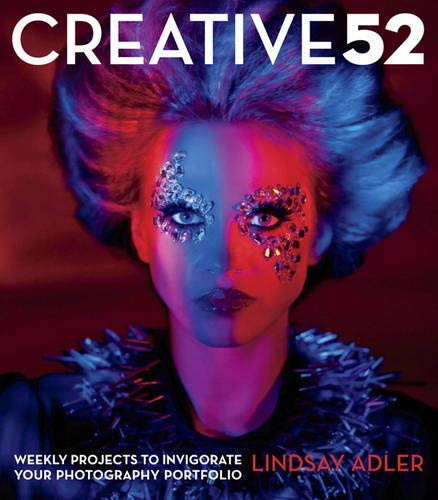 Download Creative 52: Weekly Projects To Invigorate Your Photography Portfolio 