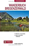 Wanderbuch Bregenzerwald: Wandern und genießen, Natur und Kultur entdecken