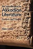 An Introduction to Akkadian Literature: Contexts and Content - Lenzi
