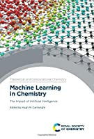 Machine Learning in Chemistry: The Impact of Artificial Intelligence (Issn)
