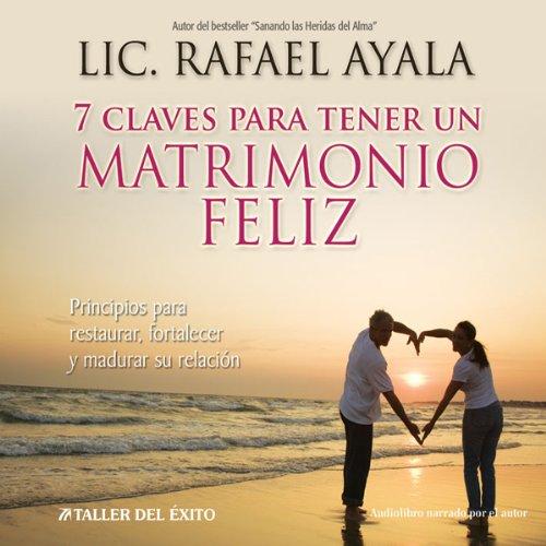 7 Claves para tener un Matrimonio Feliz [7 Keys to a Happy Marriage] audiobook cover art
