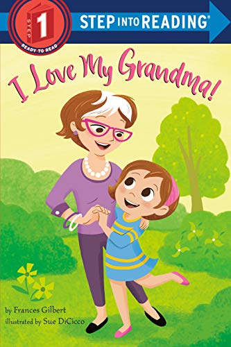 I Love My Grandma! (Step into Reading)