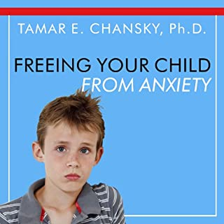 Freeing Your Child From Anxiety audiobook cover art