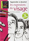 Apprendre ? dessiner les expressions du visage 2 by Jean-Pierre Lam?rand (January 19,2005) - Fleurus (January 19,2005)