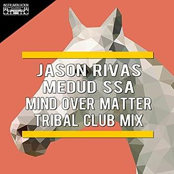 Mind Over Matter (Tribal Club Mix)