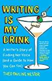 Image of Writing Is My Drink: A Writer's Story of Finding Her Voice (and a Guide to How You Can Too)