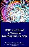dalla medicina antica alla cromopuntura oggi: cromoterapia - cromopuntura - chakra - yin e yang, teoria dei 5 elementi - meridiani - fiori di bach (medicina complementare)
