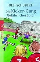 Die Kicker-Gang - Gefährliches Spiel (Kicker-Gang, #2) 3499213567 Book Cover