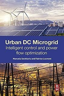 Urban DC Microgrid: Intelligent Control and Power Flow Optimization (English Edition)
