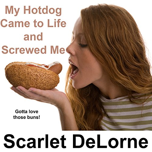 My Hotdog Came to Life and Screwed Me audiobook cover art