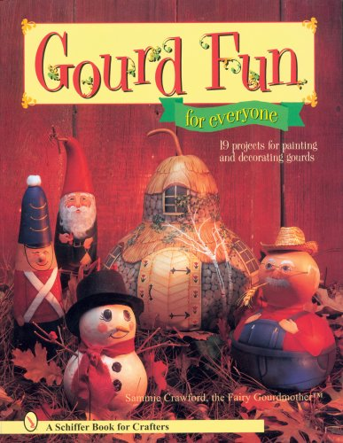 Compare Textbook Prices for Gourd Fun for Everyone Schiffer Book for Crafters 1 Edition ISBN 9780764331244 by Crawford, Sammie