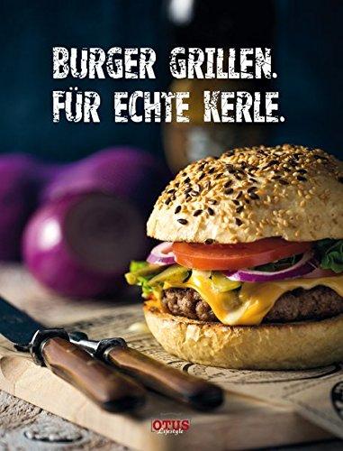 Burger grillen: Für echte Kerle