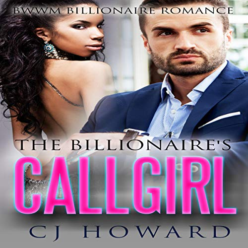 The Billionaire's Call Girl: A BWWM Billionaire Romance audiobook cover art