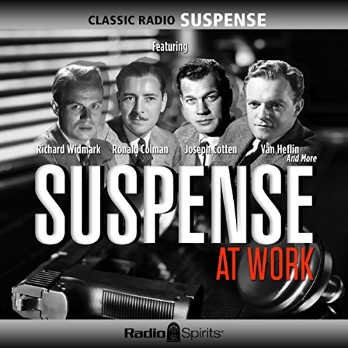 Suspense at Work                   De :                                                                                                                                 CBS Radio                               Lu par :                                                                                                                                 Richard Widmark,                                                                                        Ronald Colman,                                                                                        Joseph Cotten                      Durée : 9 h et 47 min     Pas de notations     Global 0,0