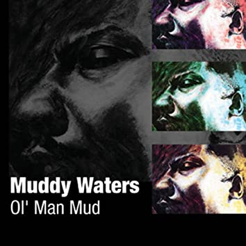 Ol' Man Mud