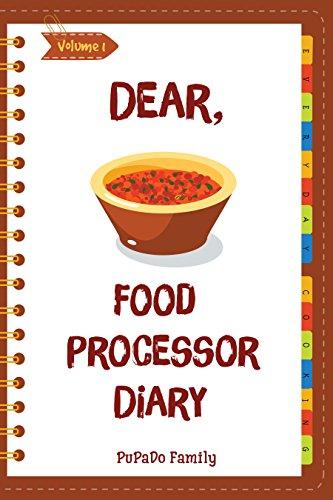 Dear, Food Processor Diary [Volume 1] (English Edition)