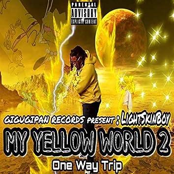 My Yellow World 2 One Way Trip