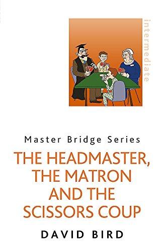 The Headmaster, The Matron and the Scissors Coup (Master Bridge Series)