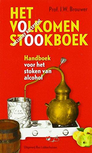 Het volkomen stookboek: handboek voor het stoken van alcohol