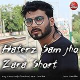 Haterz Sam Jho Zara Short