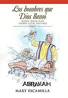 Los Hombres Que Dios Llamó: Aarón -david -elías -lázaro -lucas -santiago