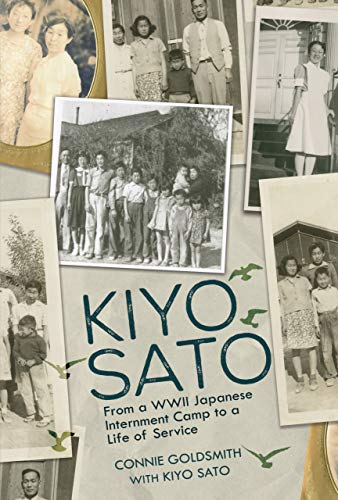 Kiyo Sato: From a WWII Japanese Internment Camp to a Life of Service (English Edition)
