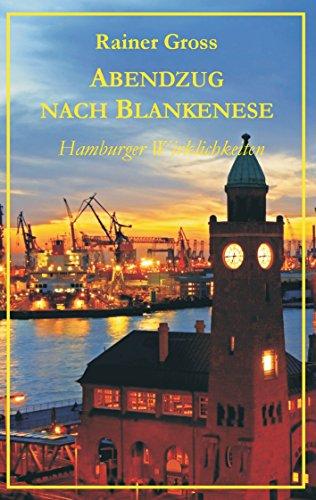Abendzug nach Blankenese: Hamburger Wirklichkeiten