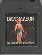 DAVE MASON: Old Crest on a New Wave 8 Track Tape
