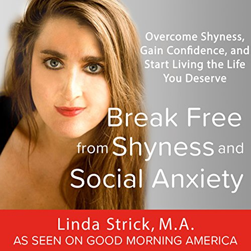 Break Free from Shyness and Social Anxiety cover art
