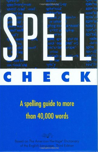 Spell Check: Based on the American Heritage Dictionary of the English Language, Third Edition