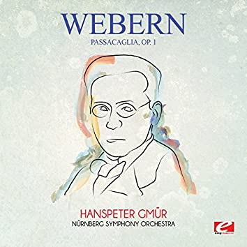 Webern: Passacaglia, Op. 1 (Digitally Remastered)